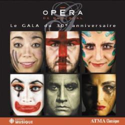 Gala du 30ieme anniversaire live  Opéra de Montréal
