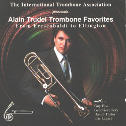 The-International-Trombone-Association-presents-Alain-Trudel-Trombone-Favorites